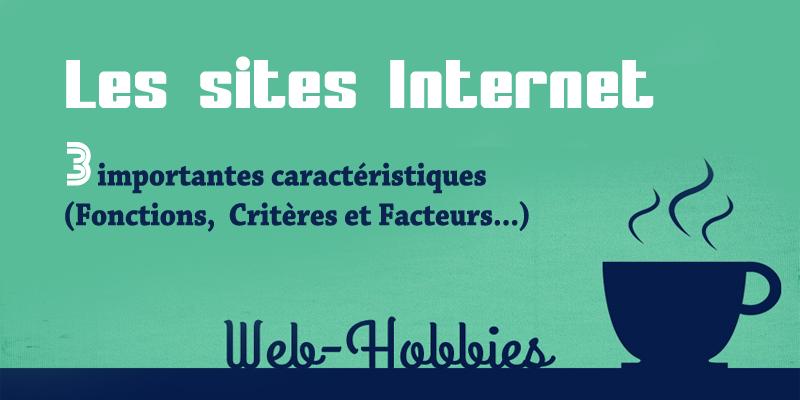 Sites internet: 3 caractéristiques (fonctions, critères, facteurs…)