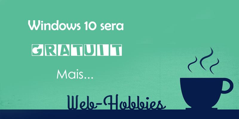 Windows 10 sera gratuit, MAIS…! et son lancement l'été prochain