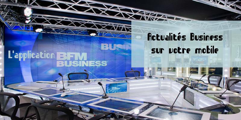 BFM BUSINESS : L'actualité économique sur votre mobile