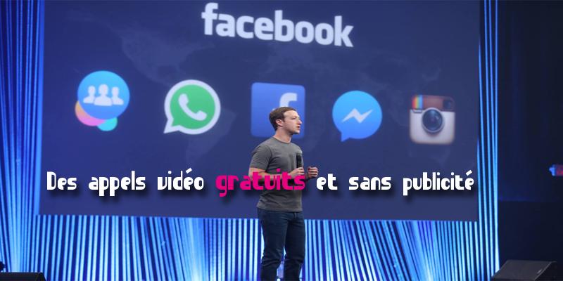 Facebook : des appels vidéo gratuits et sans publicité