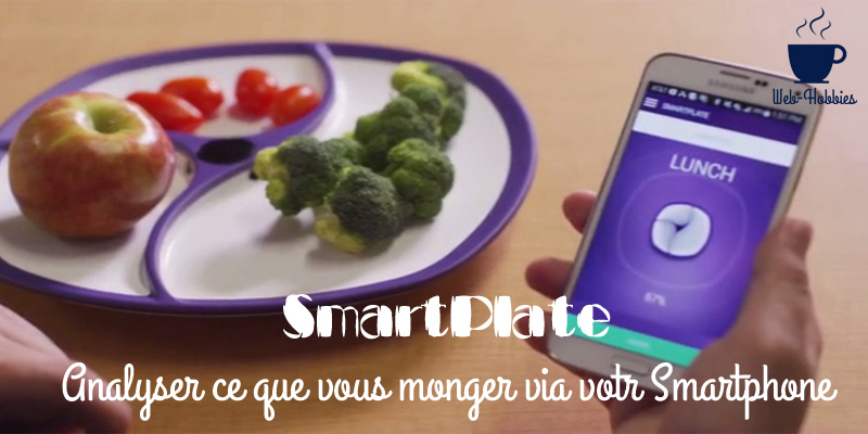 SmartPlate : Analyser TOUS ce que vous manger avec votre smartphone