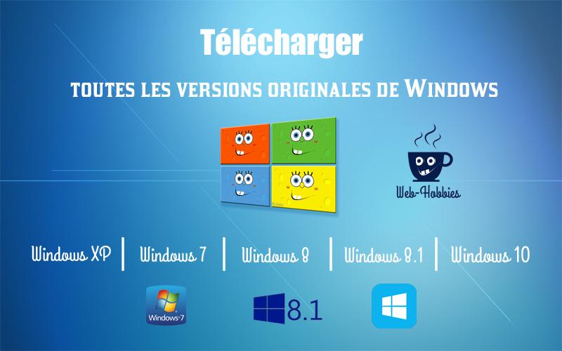 Télécharger windows XP, 7, 8, 8.1 et 10 (toutes les versions originales)