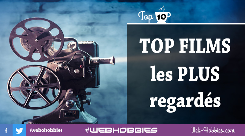 TOP MOVIES : Voyez les Top 10 Films les plus regardés – A NE PAS RATER !