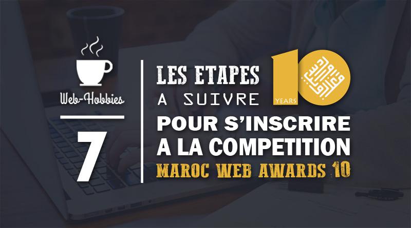 Maroc Web Awards 10 | 7 étapes pour s'inscrire